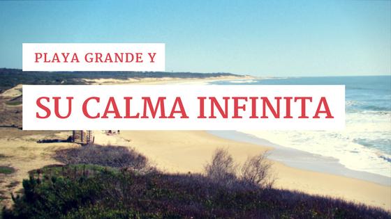 Playa Grande y su calma infinita